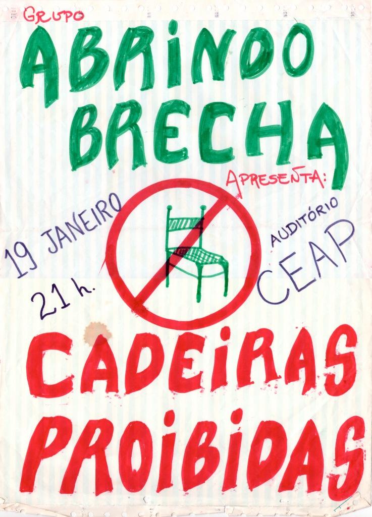 Cartaz de estreia de Cadeiras Proibidas: foi pintado com pincel atômico no verso de formulários contínuos.